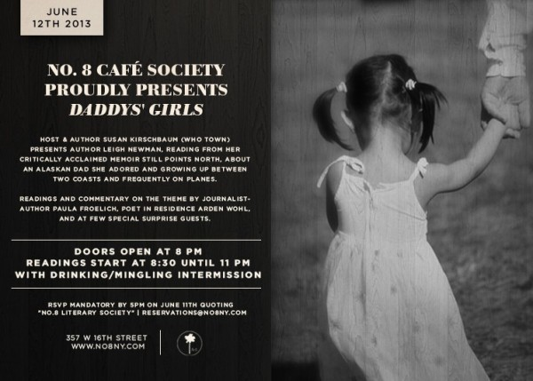 Susan Kirschbaum hosts Lit Society No. 8 Daddys' Girls with Paula Froelich, Monique Erickson, poet in residence Arden Wohl and STARRING Leigh Newman, author of Still Points North