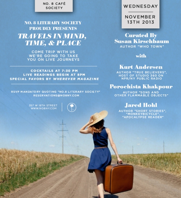 COME TRAVEL WITH US! LIT SOCIETY NO. 8 TALES OF MIND, TIME, & PLACE WITH KURT ANDERSEN, POROCHISTA KHAKPOUR, JARED HOHL, & SUSAN KIRSCHBAUM